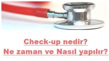Check-up nedir, Ne zaman ve Nasıl yapılır?