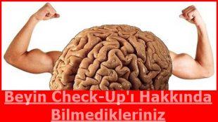 Beyin Check-Up'ı Hakkında Bilmedikleriniz