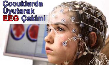Çocuklarda EEG Çekimi
